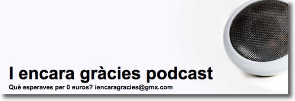 I Encara Gracies Podcast
