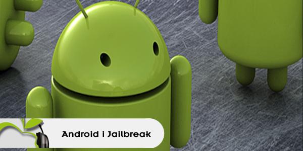 Especial Android i Jailbreak